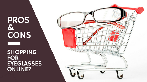 Pros & Cons of Buying Eyeglasses Online - Blog